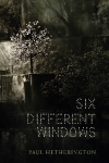 Six Different Windows by Paul Hetherington